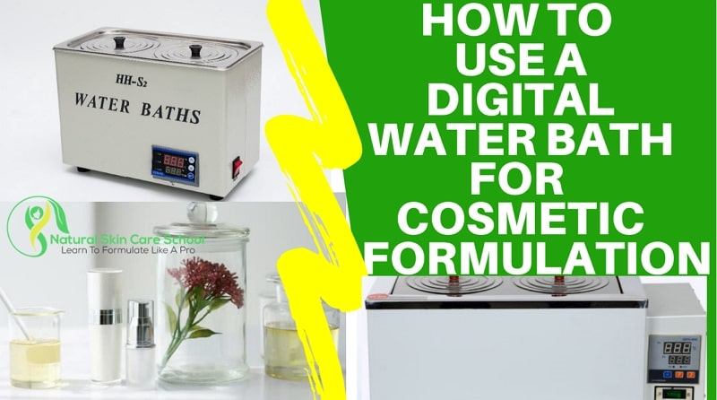 how to use water bath cosmetic formulation
