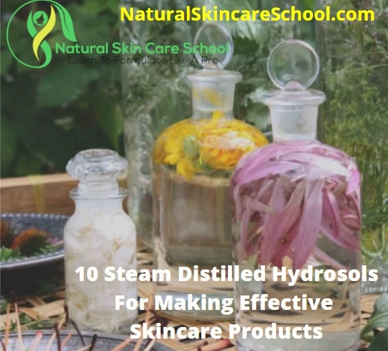 steam distilled hydrosols making skincare products