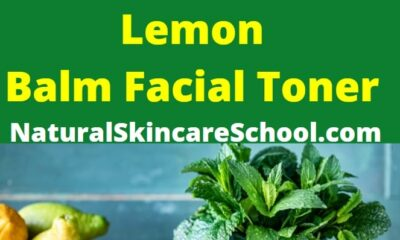 lemon balm facial toner diy